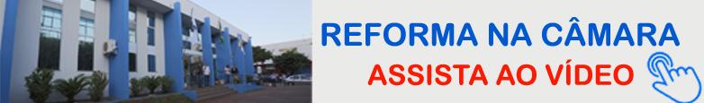Veja o video da reforma no Prédio da Câmara